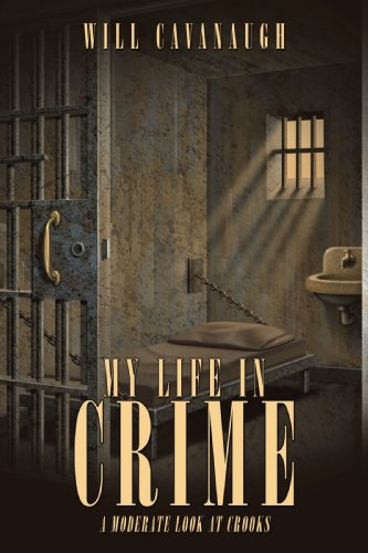 9781438993829: My Life in Crime: A Moderate Look at Crooks