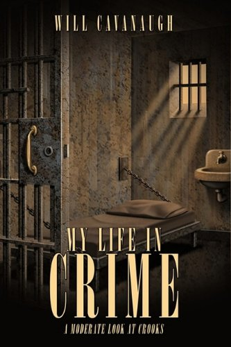 9781438993836: My Life in Crime: A Moderate Look at Crooks