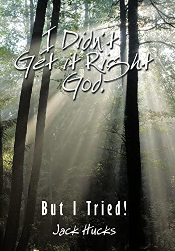 9781438993867: I Didn't Get it Right God, But I Tried!