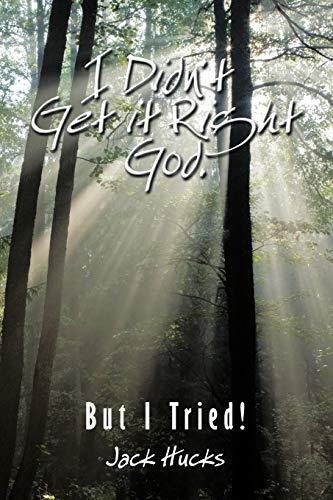 9781438993874: I Didn't Get it Right God, But I Tried!