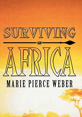 Surviving in Africa: Marie Pierce Weber