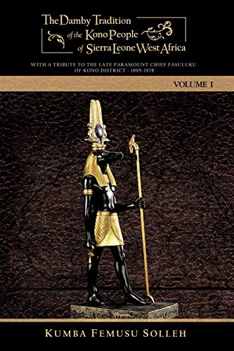 9781438994512: The Damby Tradition of the Kono People of Sierra Leone West Africa: With a Tribute to the Late Paramount Chief Fasuluku I of Kono District 1895-1978