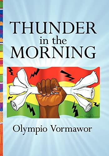 Thunder in the Morning: Olympio Vormawor
