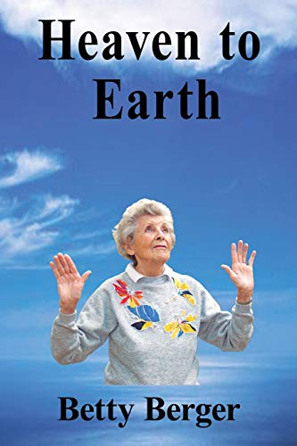 Heaven to Earth: Betty Berger