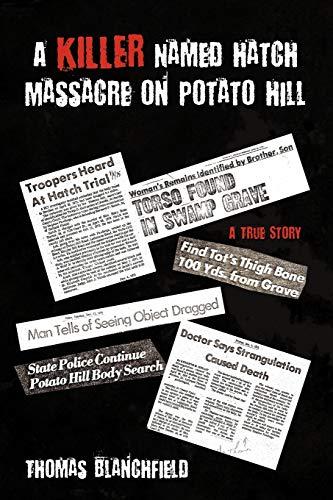 9781438995571: A Killer Named Hatch Massacre on Potato Hill: A True Story