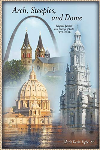 9781438996011: Arch, Steeples, and Dome: Religious Symbols on a Journey of Faith