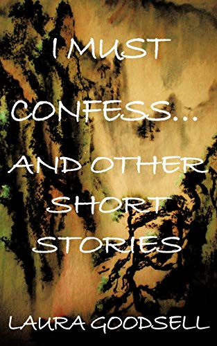 9781438996493: I Must Confess. . . And Other Short Stories