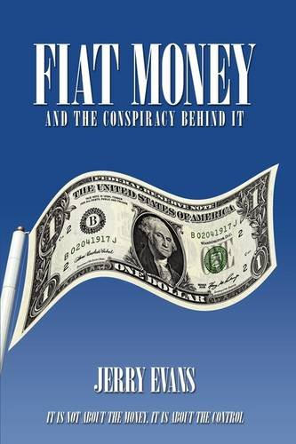 Fiat Money and the Conspiracy Behind It (1438997027) by Jerry Evans