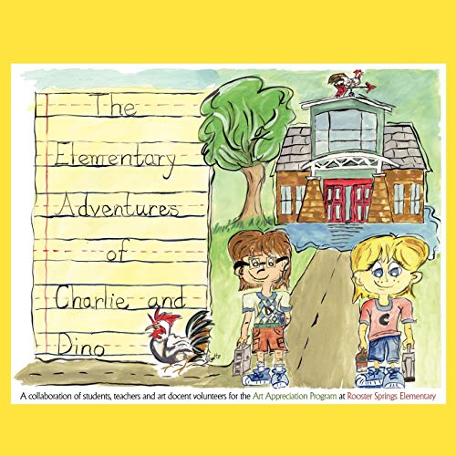The Elementary Adventures of Charlie and Dino: teachers and art docent volunteers, Students, ...