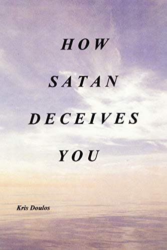 9781438997421: How Satan Deceives You