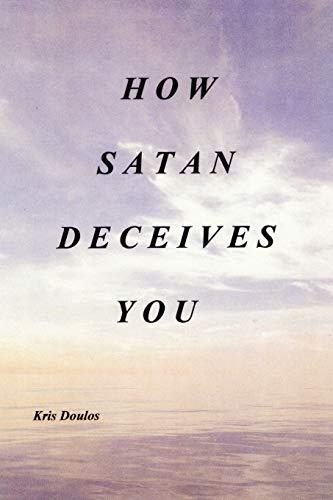 9781438997421: How Satan Deceives You