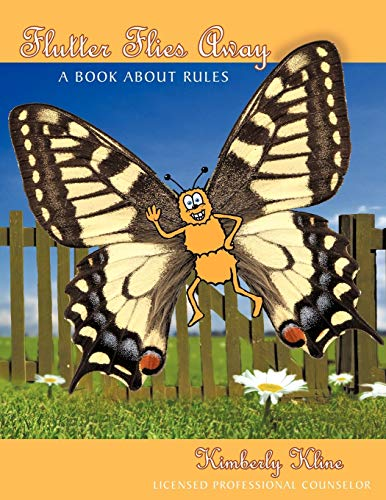 Flutter Flies Away: A Book About Rules: Kline, LPC Kimberly