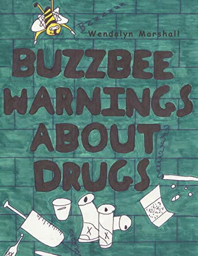Buzzbee Warnings about Drugs: Wendolyn Marshall