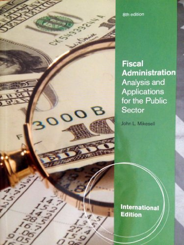 9781439035979: Fiscal Administration Analysis and Applications for the Public Sector