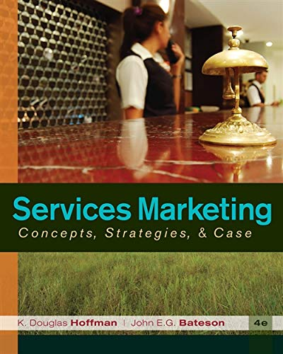Services Marketing: Concepts, Strategies, & Cases: K. Douglas Hoffman,