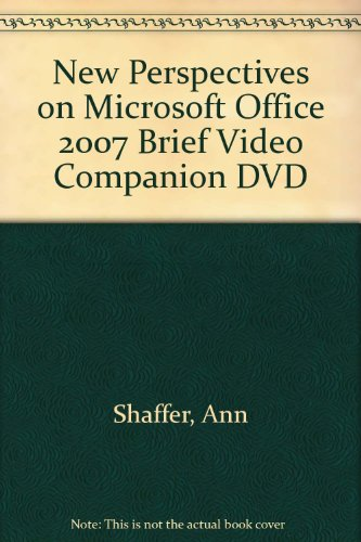 New Perspectives on Microsoft Office 2007 Brief: Shaffer, Ann, Carey,