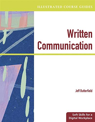 Illustrated Course Guides: Written Communication - Soft: Jeff Butterfield