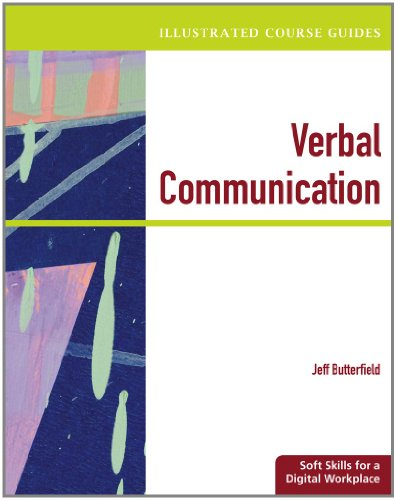 Illustrated Course Guides: Verbal Communication - Soft: Butterfield, Jeff