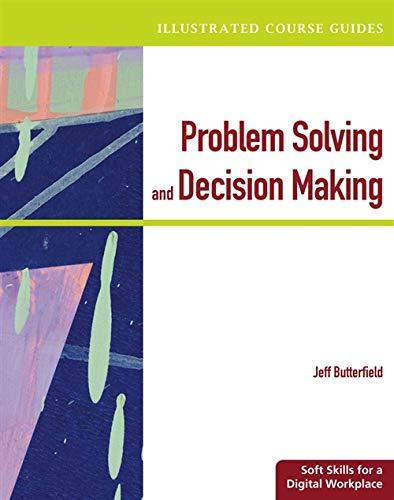 Illustrated Course Guides: Problem-Solving and Decision Making: Jeff Butterfield