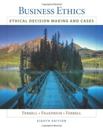 Business Ethics : Ethical Decision Making and: O. C. Ferrell;