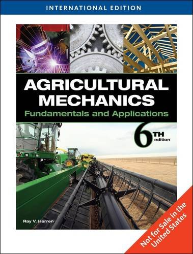 Agricultural Mechanics: Fundamentals And Applications, International Edition: Herren, Ray (University