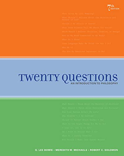 Twenty Questions: An Introduction to Philosophy: Bowie, G. Lee;