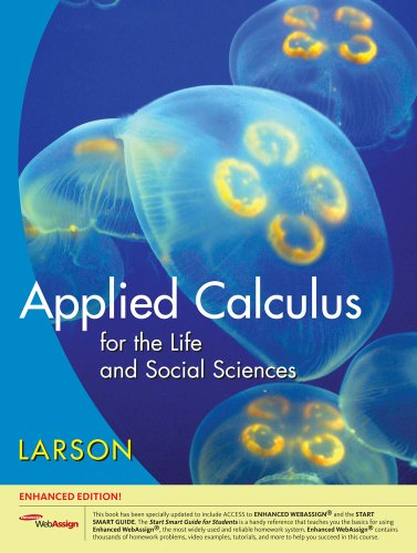 Applied Calculus for the Life and Social Sciences, Enhanced Edition (with Enhanced WebAssign 1-...