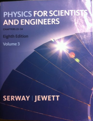 9781439048306: Physics for Scientist and Engineers (Volume 3 Chapters 23-24)