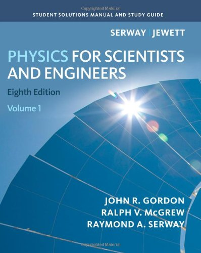 Student Solutions Manual, Volume 1 for Serway/Jewett's Physics for Scientists and Engineers, ...