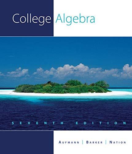 College Algebra: Richard N. Aufmann,