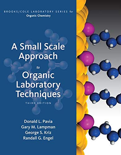A Small Scale Approach to Organic Laboratory: Donald L. Pavia