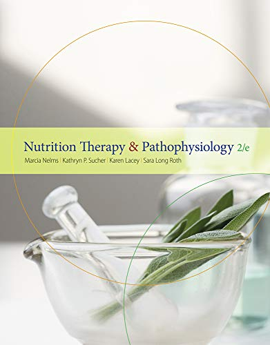 Nutrition Therapy and Pathophysiology (Available Titles Diet: Nelms, Marcia; Sucher,