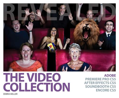9781439057582: The Video Collection Revealed: Adobe Premiere Pro, After Effects, Soundbooth and Encore CS5