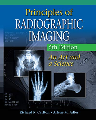 9781439058725: Principles of Radiographic Imaging: An Art and a Science