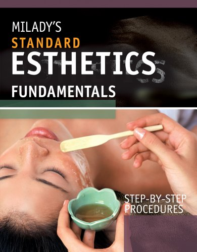 9781439059258: Milady's Standard Esthetics: Fundamentals: Step-By-Step Procedures (Delmar Learning)