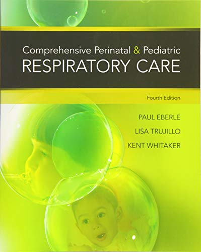 Comprehensive Perinatal & Pediatric Respiratory Care: Whitaker, Kent; Eberle,