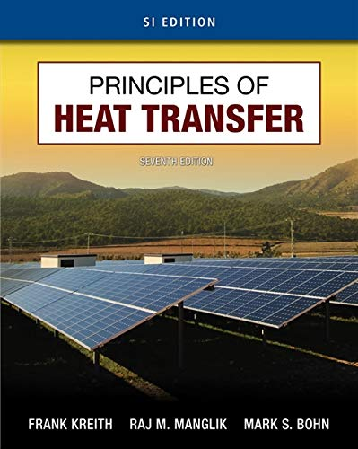 Principles of Heat Transfer, SI Edition: Kreith, Frank; Manglik, Raj M.; Bohn, Mark S.