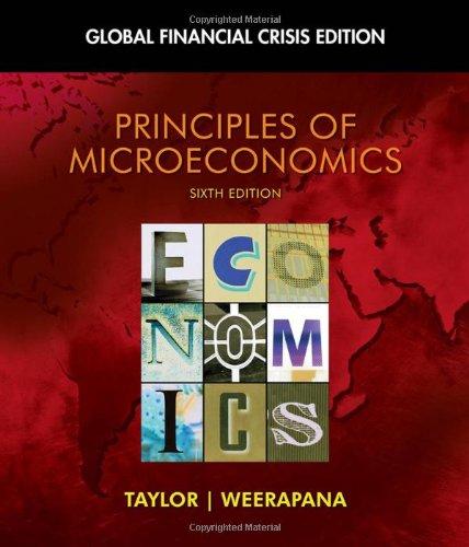 Principles of Microeconomics: Global Financial Crisis Edition: John B. Taylor,