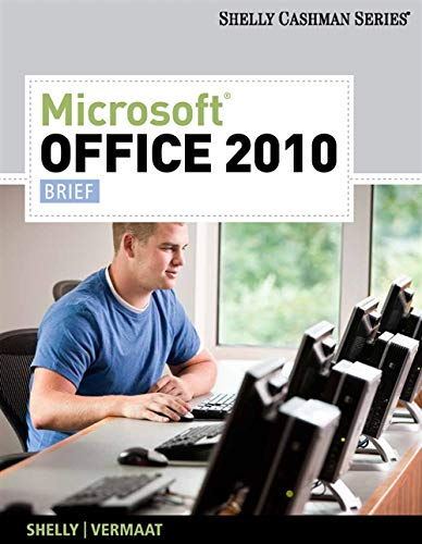 Microsoft Office 2010: Brief (Available Titles Skills: Gary B. Shelly,