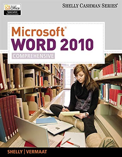 Microsoft Word 2010: Comprehensive (SAM 2010 Compatible Products): Shelly, Gary B., Vermaat, Misty ...