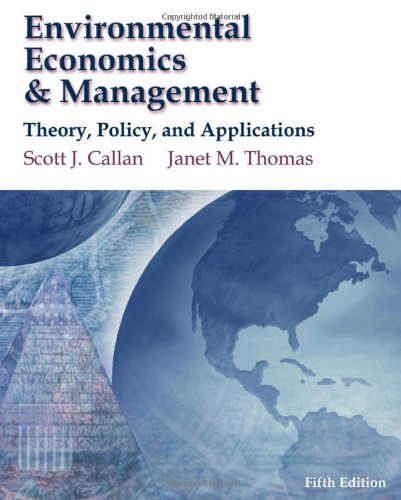 9781439080634: Environmental Economics & Management Theory, Policy, and Applications
