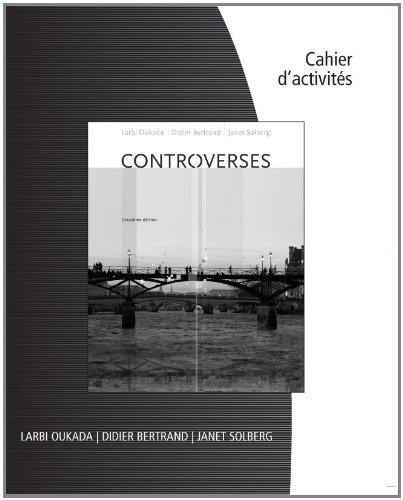Student Activities Manual for Oukada/Bertrand/Solberg's Controverses: Larbi Oukada, ...