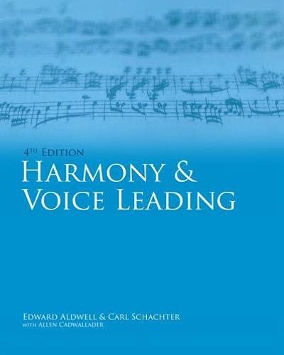 Workbook: Harmony & Voice Leading, Volume I: Edward Aldwell