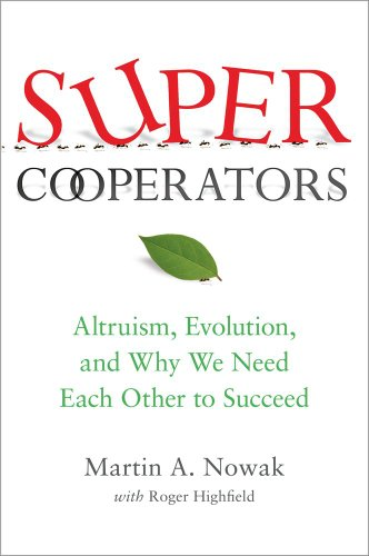 9781439100189: SuperCooperators: Altruism, Evolution, and Why We Need Each Other to Succeed