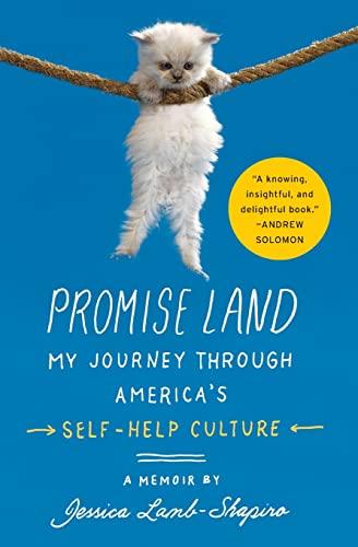 Promise Land: My Journey through America's Self-Help: Lamb-Shapiro, Jessica