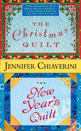 The Christmas Quilt / The New Year's Quilt (Elm Creek Quilts)