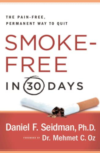 9781439101117: Smoke-Free in 30 Days: The Pain-Free, Permanent Way to Quit