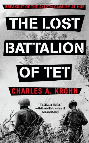 9781439101148: The Lost Battalion of TET: Breakout of the 2/12 Cavalry at Hue