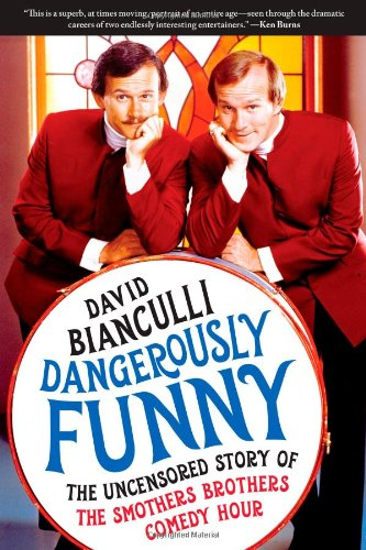 9781439101162: Dangerously Funny: The Uncensored Story of The Smothers Brothers Comedy Hour