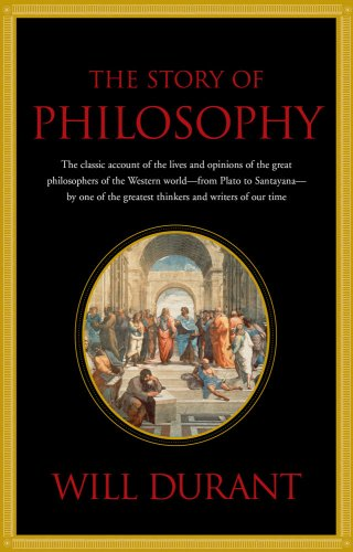 9781439101186: The Story of Philosophy, the Lives and Opinions of the World's Greatest Philosophers